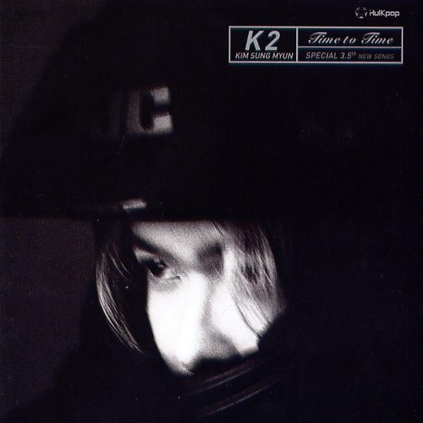 K2 (Kim Sung Myun) – Vol.3.5 Time To Time