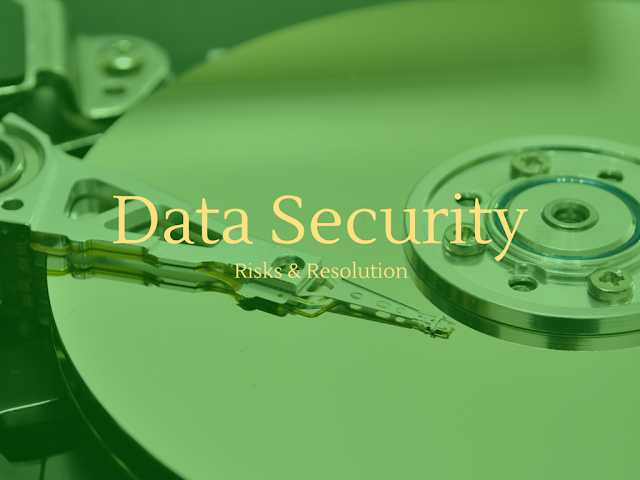 Data security risks and resolution for those