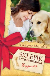 """Katarzyna Michalak """"Sklepik z Niespodzianką : Bogusia"""""""