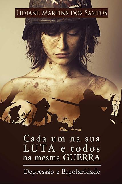 Cada um na sua luta e todos na mesma guerra Depressão e Bipolaridade - Lidiane Martins.jpg