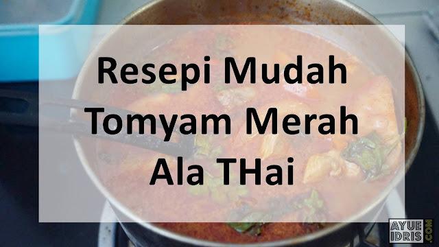 Resepi Mudah Tomyam Merah Ala Thai Sedap Ayue Idris