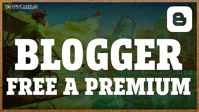 Blogger Free a Premium Gratis