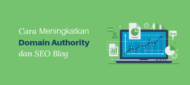 5 Tips Meningkatkan Domain Authority (DA) dan SEO Website