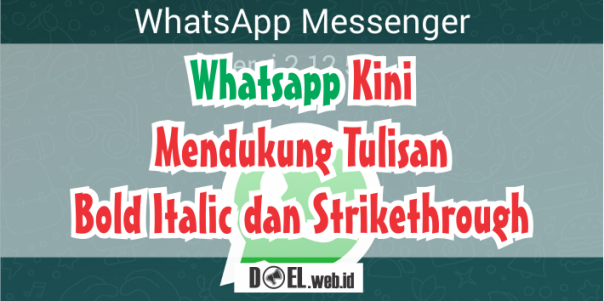 Membuat Tulisan Bold Italic dan Striketrough di Whatsapp
