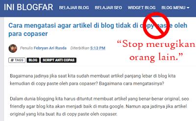 Jadi disinilah tempat yang tepat sobat menemukan Cara mengatasi agar artikel di blog tidak di copy paste oleh para copaser