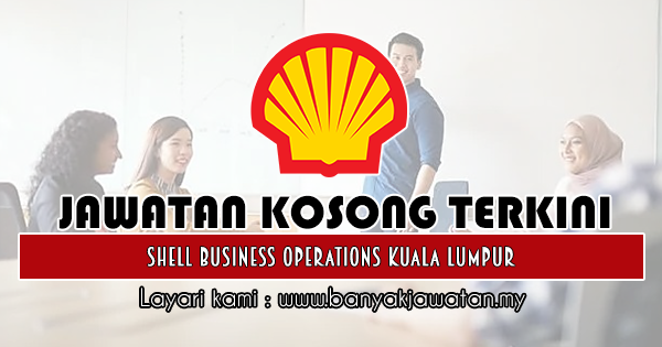 Jawatan Kosong di Shell Business Operations Kuala Lumpur ...