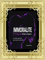 http://unpeudelecture.blogspot.com/2017/10/immoralite-integrale-de-shana-keers.html