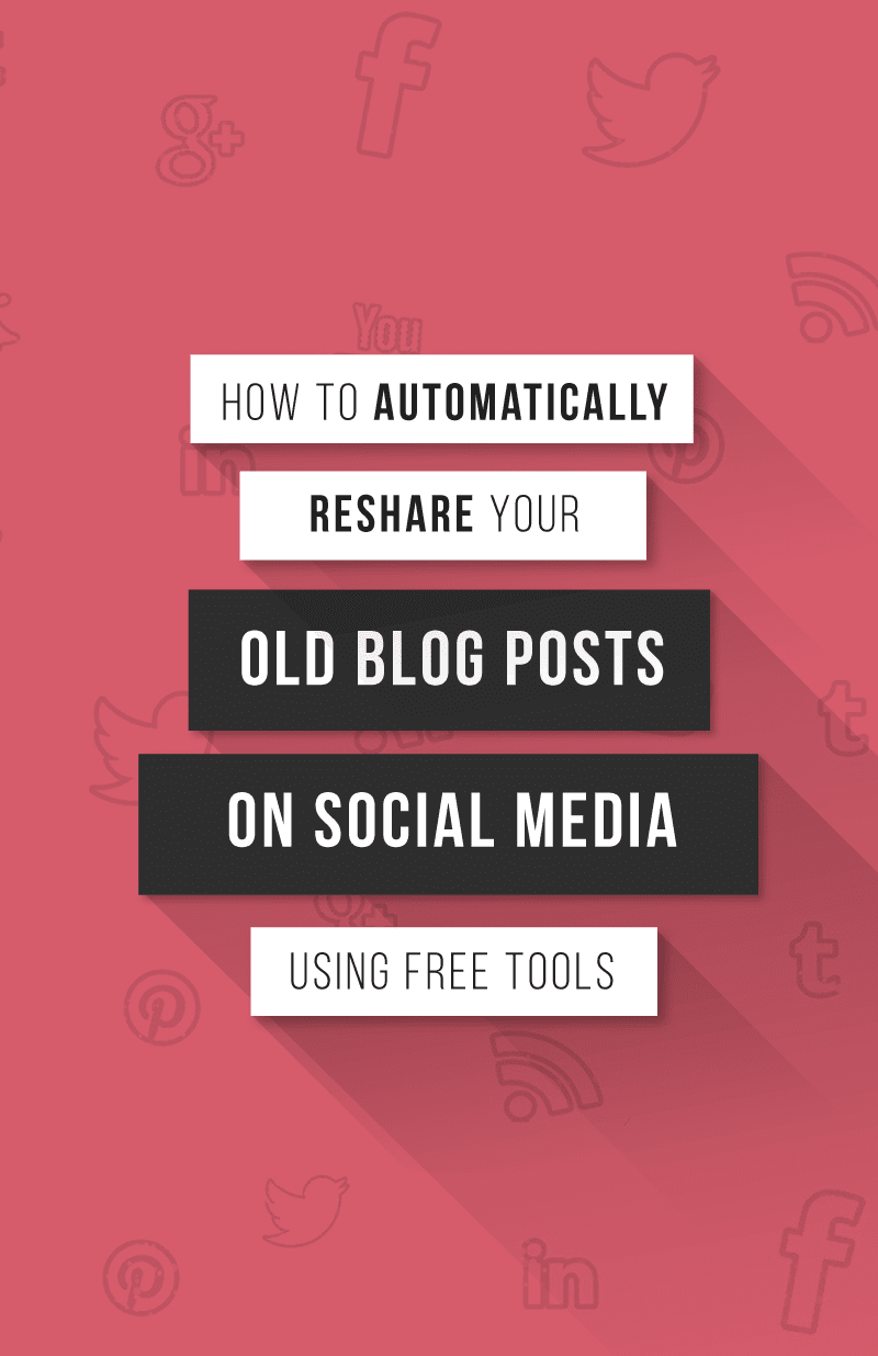 Facebook, Twitter, LinkedIn, Pinterest Automation: How to Schedule and Loop Social Media Posts for Free
