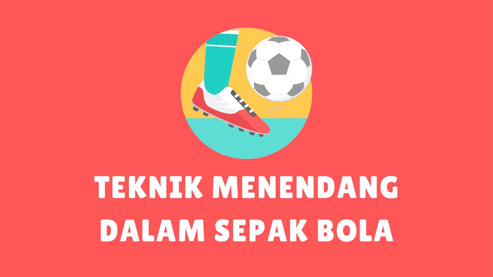 4 Teknik Menendang Bola Dalam Sepak Bola Yang Benar Dan Gambarnya