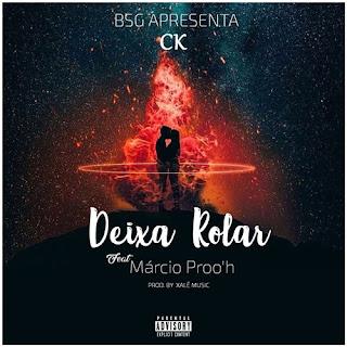 CK - Deixa Rolar (feat Márcio Prooh)