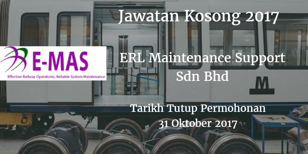Jawatan Kosong ERL Maintenance Support Sdn Bhd 31 Oktober 2017