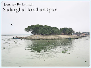 Journey By Launch To Chandpur