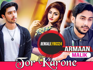 Tor Karone - Armaan Malik, MP3 Song Lyrics
