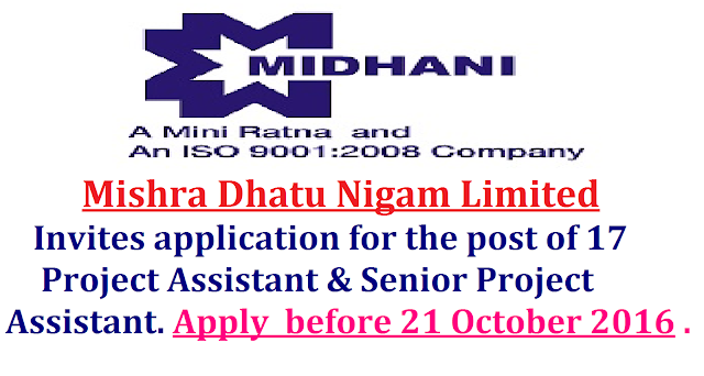 MIDHANI Recruitment 2016|Mishra Dhatu Nigam Limited invites application for the post of 17 Project Assistant & Senior Project Assistant. Apply before 21 October 2016 ./2016/10/midhani-hyderabad-recruitment-2016.html