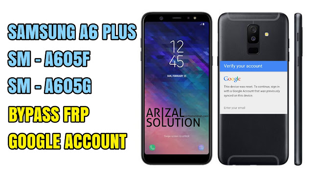 Bypass Frp Google Account Samsung Galaxy A6+ Plus (SM-A605F - SM-A605G) Dengan Rom Combination 2018
