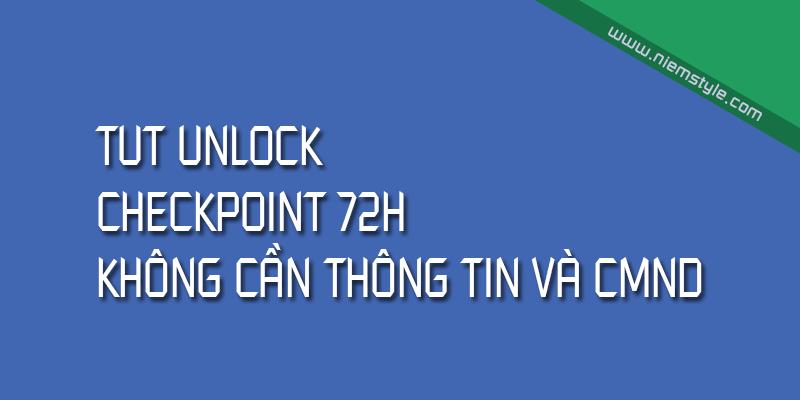 TUT Unlock Checkpoint 72h không cần thông tin và cmnd