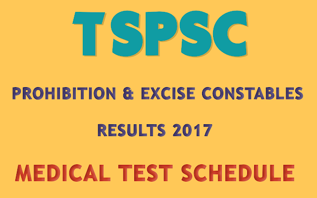 TSPSC-Prohibition-and-Excise-Constables-Medical-Test-Schedule-2017