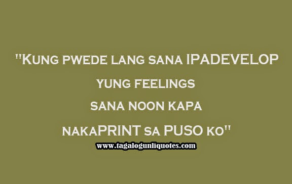 There Are Many Tagalog Love Quotes That Can Help You Express Your True Feelings Toward The Girl You Love Or Someone Dear To Your Heart