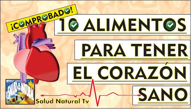 10 ALIMENTOS PARA TENER EL CORAZÓN SANO www.saludnaturalteve.blogspot.com