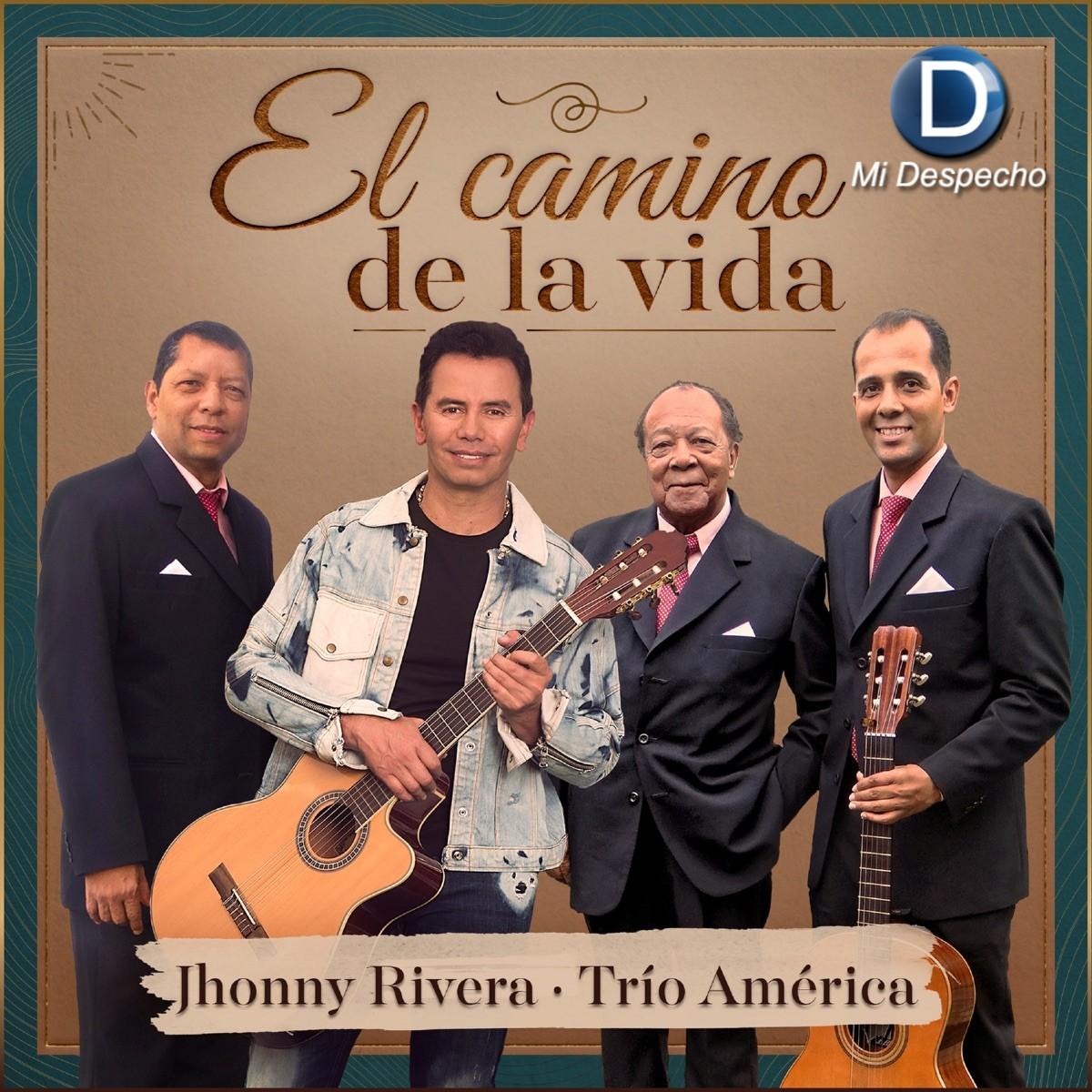 Jhonny Rivera & Trío América El Camino De La VidaA Frontal