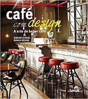 Café com Design. A Arte de Beber Café (Português) por Miriam Gurgel