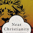 Book Review: 'Near Christianity' by Anthony Le Donne
