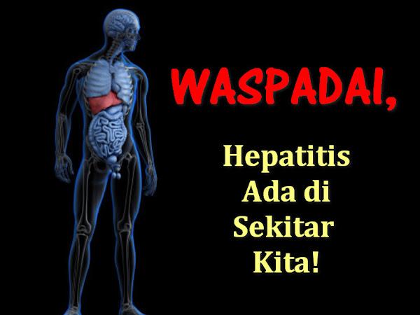 Waspadai! Hepatitis Ada di Sekitar Kita