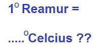 1. KONVERSI DARI REAMUR KE CELCIUS