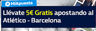 William Hill 5 euros gratis promocion #MiApuesta Atletico vs Barcelona 14 octubre