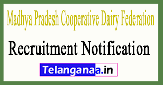 Madhya Pradesh Cooperative Dairy Federation MPCDF Recruitment Notification 2017