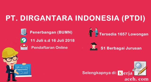 Lowongan kerja terbaru PT Dirgantara Indonesia 2018 S1 Sma tenik ekonomi