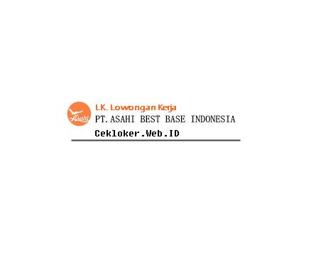 (Lowongan) PT.ASAHI BEST BASE INDONESIA Kawasan Industri Mm2100