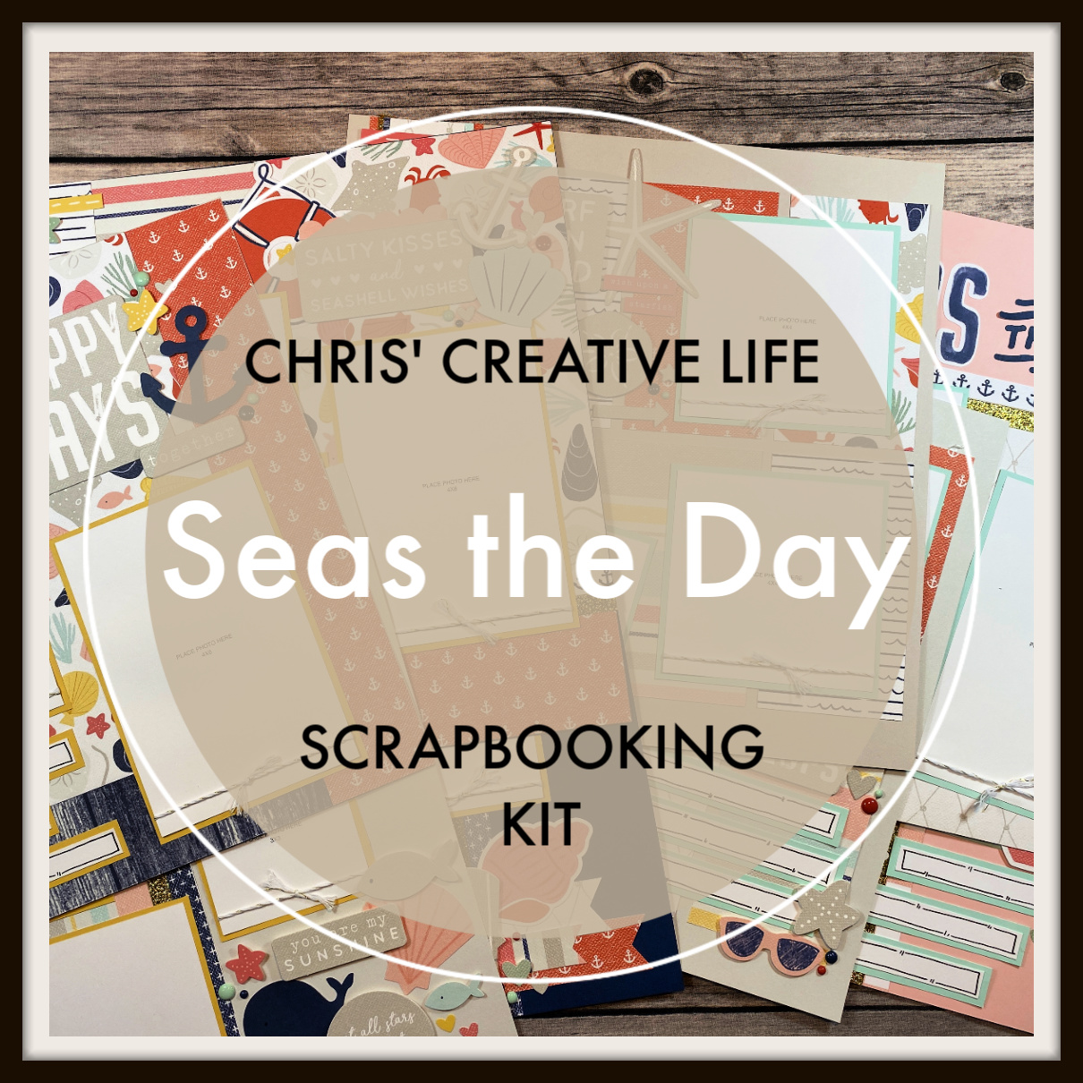 Seas The Day Scrapbooking Workshop Guide