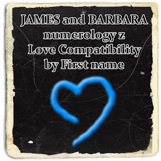 JAMES and BARBARA numerology  Love Compatibility by First name