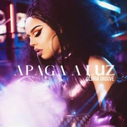Música Apaga a Luz – Gloria Groove Mp3