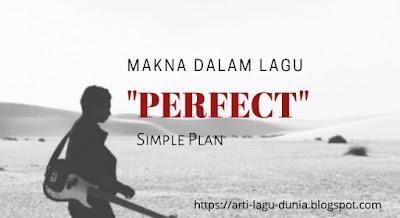 Makna Lagu PERFECT (Simple Plan) + Terjemahan Lirik Bahasa Indonesia