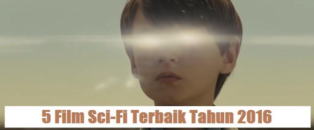 rekomendasi film fiksi ilmiah terbaik 2016