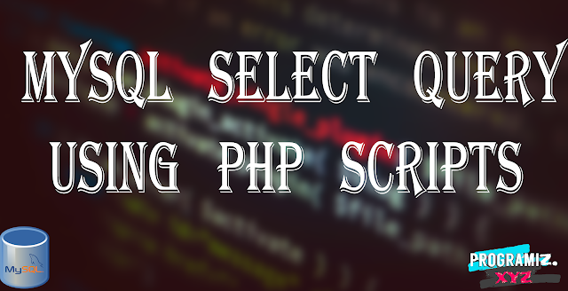 MySQL SELECT Query Using PHP Scripts