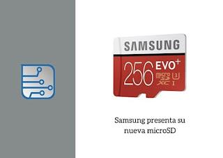 Samsung anuncia la tarjeta MICROSD con más almacenamiento