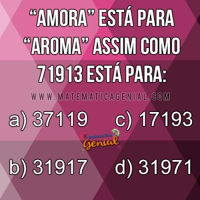 Amora está para Aroma, assim como 71913 está para?