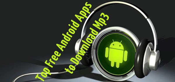 Free MP3 Format Music Downloading Android Apps