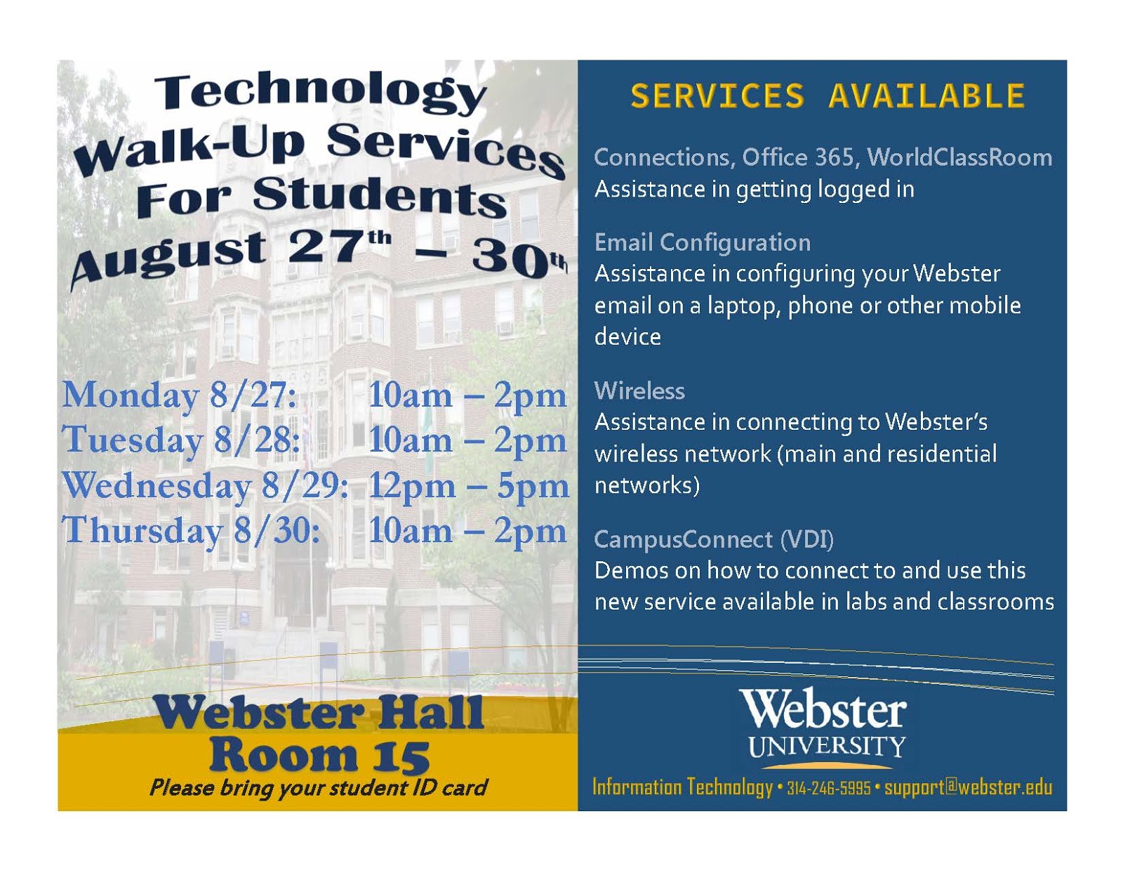 ... Information Technology will be offering technology walk-up services for  students on Monday – Thursday in Webster Hall Room 15 during the following  hours ...