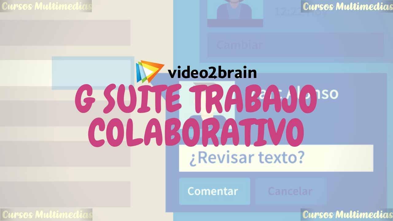 Video2Brain - Curso Gratis G Suite: Trabajo colaborativo [MEGA]