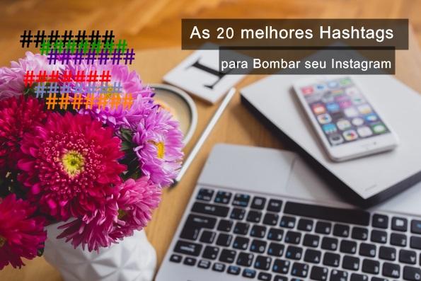 20 Hashtags para Bombar o Instagram