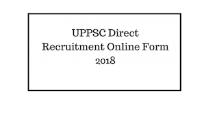 UPPSC Direct Various Post Recruitment Online Form 2018