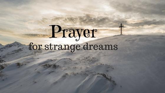 Prayers Against Strange Dreams - DreamsWithJoshua