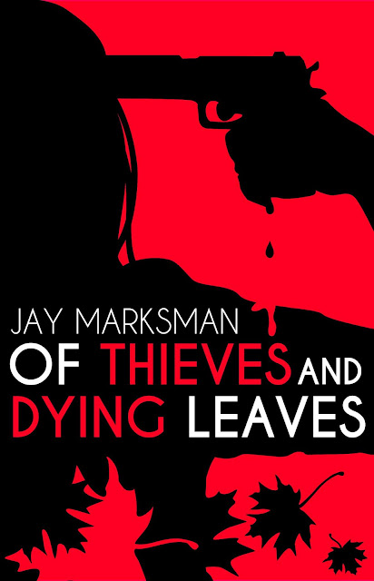 of-thieves-and-dying-leaves, jay-marksman, book