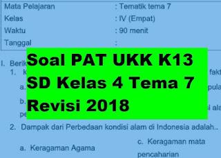 Soal PAT UKK K13 SD Kelas 4 Tema 7 Revisi 2018