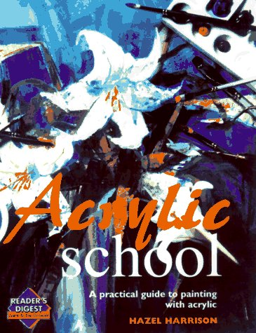 Acrylic school (Learn as You Go) by Hazel Harrison