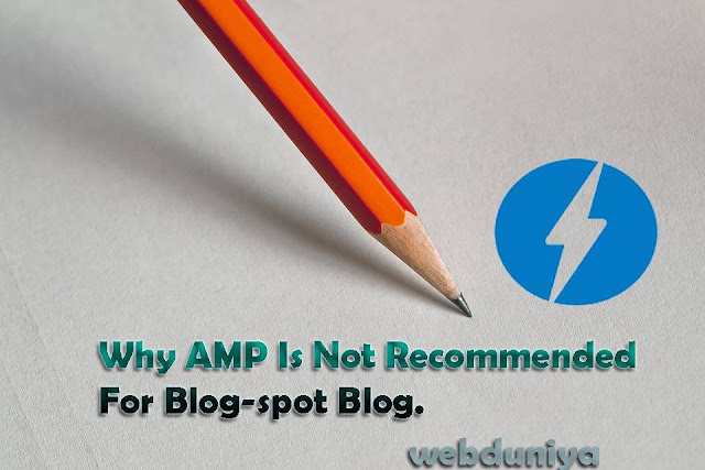 Why AMP Is Not Recommended For Blog-spot Blog.